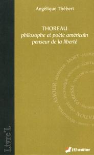 Angélique Thébert - Thoreau, philosophe et poète américain, penseur de la liberté.