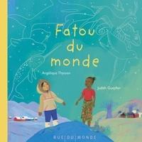 Angélique Thyssen et Judith Gueyfier - Fatou du monde.