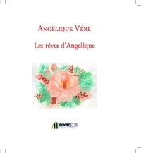 Angélique Véré - LES RÊVES D'ANGÉLIQUE.