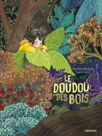 Angélique Villeneuve et Amélie Videlo - Le doudou des bois.