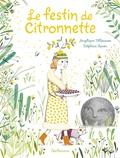 Angélique Villeneuve et Delphine Renon - Le festin de Citronnette.