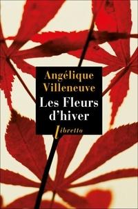 Angélique Villeneuve - Les fleurs d'hiver.