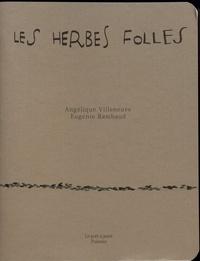 Angélique Villeneuve et Eugénie Rambaud - Les herbes folles.
