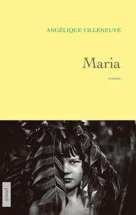 Angélique Villeneuve - Maria - roman.