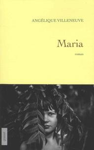 Angélique Villeneuve - Maria.