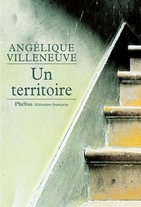 Angélique Villeneuve - Un territoire.