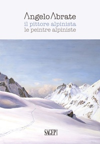 Acerbi Leonardo - Angelo Abrate - Le peintre alpiniste.