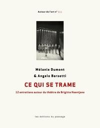 Ce qui se trame - 12 entretiens autour du théâtre de Brigitte Haentjens.pdf