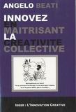 Angelo Beati - Innovez en maîtrisant la créativité collective.