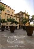 Angelo Bertoni et Lidia Piccioni - Raccontare, leggere e immaginare la città contemporanea.