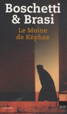 Angelo Boschetti et Stepano Brasi - Le Moine de Képhas.