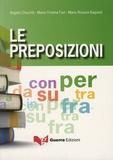Angelo Chiuchiu et Maria Cristina Fazi - Le preposizioni.