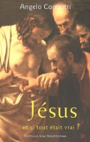 Angelo Comastri - Jésus... et si tout était vrai ?.