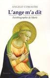 Angelo Comastri - L'ange m'a dit - Autobiographie de Marie.