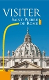 Angelo Comastri - Visiter Saint Pierre de Rome - Le guide.