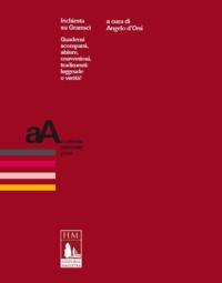 Angelo d'Orsi - Inchiesta su Gramsci - Quaderni scomparsi, abiure, conversioni, tradimenti: leggende o verità?.