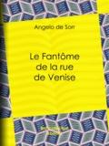Angelo de Sorr - Le Fantôme de la rue de Venise.