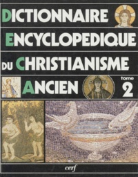 DICTIONNAIRE ENCYCLOPEDIQUE DU CHRISTIANISME ANCIEN. Volume 2, J-Z.pdf