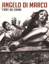 Angelo Di Marco et Brendan Kemmet - Angelo Di Marco - L'art du crime.