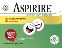 Angelo Feltrin - Aspirire, naturellement hilarante - 365 blagues et vignettes effervescentes.