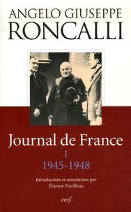 Angelo Giuseppe Roncalli - Journal de France, Tome 1 1945-1948.