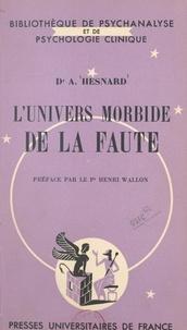 Angelo Hesnard et Daniel Lagache - L'univers morbide de la faute.