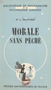 Angelo Hesnard et Daniel Lagache - Morale sans péché.
