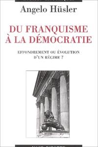 Angelo Hüsler - Du franquisme à la démocratie - Effondrement ou évolution d'un régime ?.
