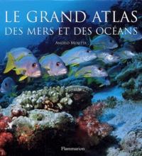 Angelo Mojetta - Le grand atlas des mers et des océans.
