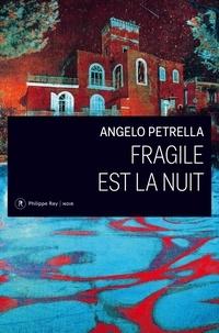 Angelo Petrella - Fragile est la nuit.