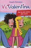 Angelo Petrosino - V=Valentina Tome 4 : Sei la mia amica del cuore.