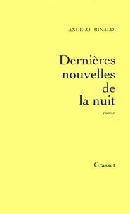 Angelo Rinaldi - Dernières nouvelles de la nuit.