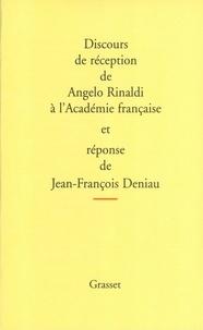 Angelo Rinaldi - Discours de réception à l'Académie Française.