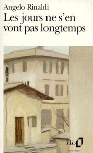 Angelo Rinaldi - Les jours ne s'en vont pas longtemps.