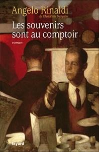 Angelo Rinaldi - Les souvenirs sont au comptoir.
