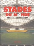 Angelo Spampinato - Stades du monde - Sport & architecture.