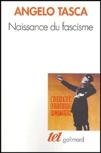 Angelo Tasca - Naissance du fascisme - L'Italie de l'armistice à la marche sur Rome.