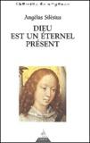 Angelus Silesius - Dieu est un éternel présent.