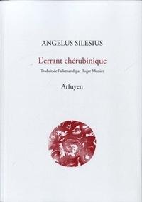 Angelus Silesius - L'errant chérubinique.