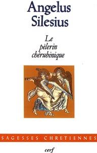 Angelus Silesius - Le pèlerin chérubinique.