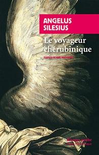 Angelus Silesius - Le Voyageur chérubinique.