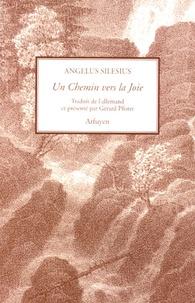 Angelus Silesius - Un Chemin vers la Joie - Edition bilingue français-allemand.