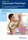 Angewandte Physiologie 1 - Das Bindegewebe des Bewegungsapparates verstehen und beeinflussen.