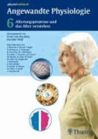 Angewandte Physiologie 6 - Alterungsprozesse und das Alter verstehen.