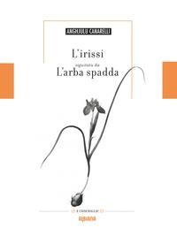 Anghjulu Canarelli - L'irissi - Siguitatu da L'arba spadda.