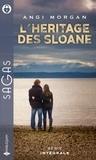 Angi Morgan - L'héritage des Sloane - Une enfant a disparu - Une troublante affaire de famille.