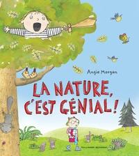 Angi Morgan - La nature, c'est génial !.