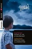 Angi Morgan et Justine Davis - Pour la vie d'un enfant - Protection clandestine.
