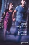 Angi Morgan et Robin Perini - Témoin malgré elle - Le venin du secret.