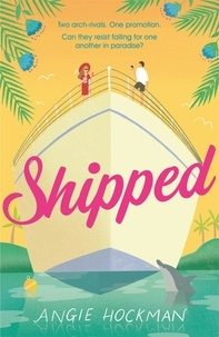 Angie Hockman - Shipped - A witty, escapist, enemies-to-lovers rom-com!.